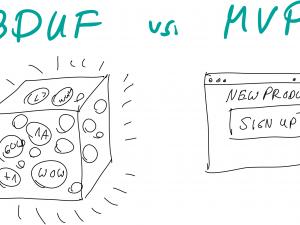 MVP statt BDUF: Dazulernen statt finalisieren.